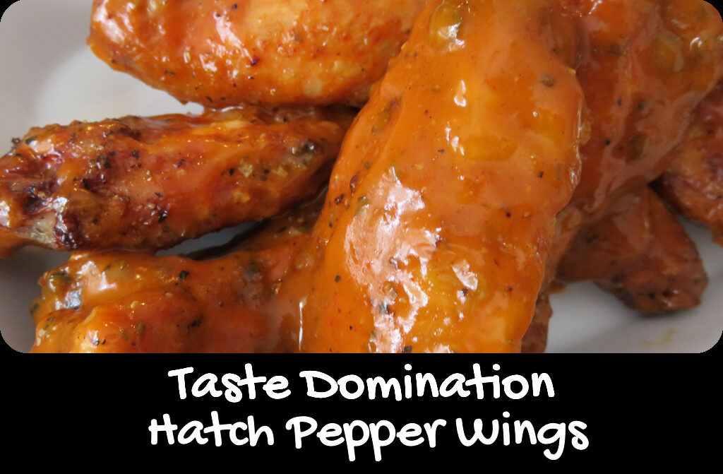 Taste Domination Hatch Pepper Wings